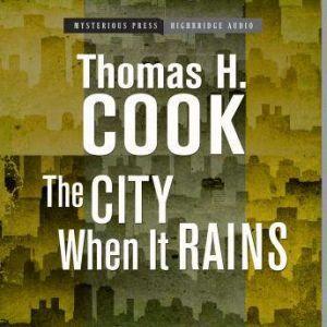 The City When It Rains, Thomas H. Cook