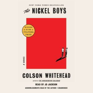 The Nickel Boys A Novel, Colson Whitehead