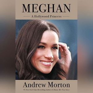 Meghan A Hollywood Princess, Andrew Morton