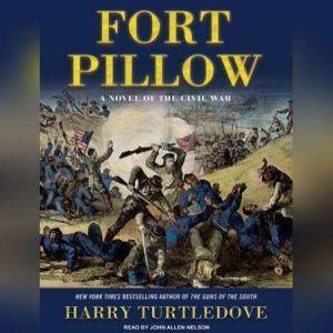 Fort Pillow: A Novel of the Civil War, Harry Turtledove
