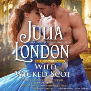 Wild Wicked Scot (The Highland Grooms, #1), Julia London
