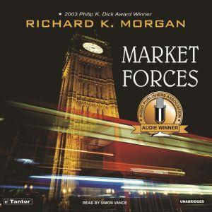 Market Forces, Richard K. Morgan