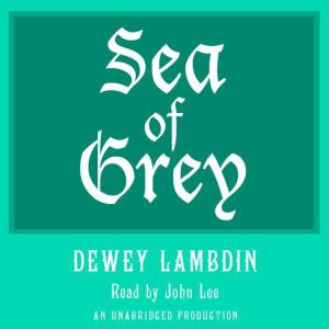 Sea of Grey, Dewey Lambdin