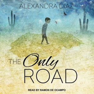The Only Road, Alexandra Diaz