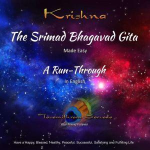 The SRIMAD BHAGAVAD GITA - MADE EASY - A RUN-THROUGH in English, Tavamithram Sarvada