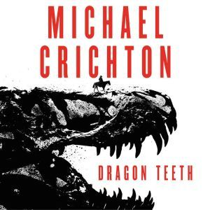 Dragon Teeth, Michael Crichton
