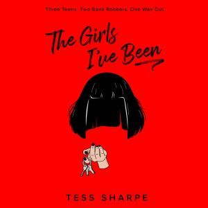 The Girls I've Been, Tess Sharpe