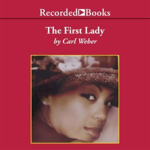 The First Lady, Carl Weber