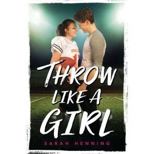 Throw Like a Girl, Sarah Henning