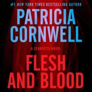 Flesh and Blood: A Scarpetta Novel, Patricia Cornwell