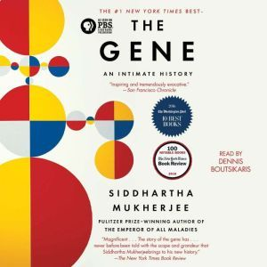 The Gene An Intimate History, Siddhartha Mukherjee