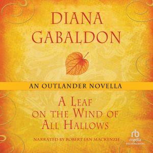 A Leaf on the Wind of All Hallows: An Outlander Novella, Diana Gabaldon