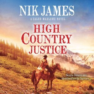 High Country Justice, Nik James