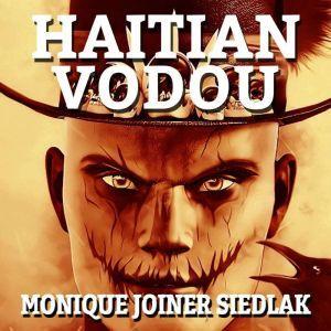 Haitian Vodou, Monique Joiner Siedlak