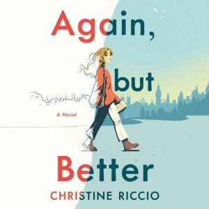 Again, but Better A Novel, Christine Riccio
