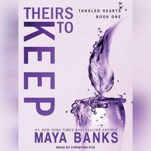 Theirs to Keep, Maya Banks