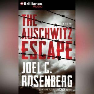 The Auschwitz Escape, Joel C. Rosenberg