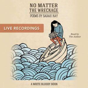 No Matter the Wreckage LIVE, Sarah Kay