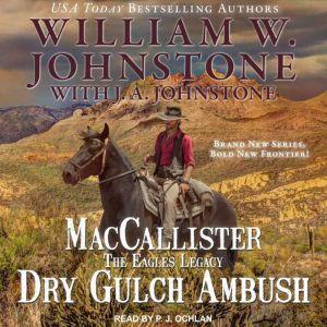 MacCallister: The Eagles Legacy: Dry Gulch Ambush, J. A. Johnstone