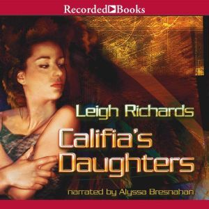 Califia's Daughters, Leigh Richards