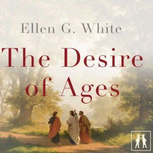 The Desire of Ages, Ellen G. White