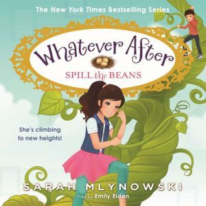 Spill the Beans (Whatever After #13), Sarah Mlynowski