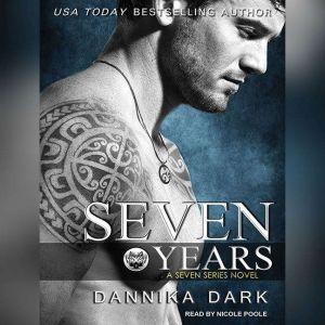 Seven Years, Dannika Dark