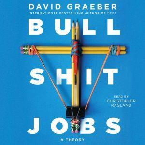 Bullshit Jobs A Theory, David Graeber