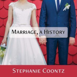 Marriage, a History How Love Conquered Marriage, Stephanie Coontz