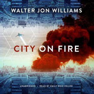 City on Fire, Walter Jon Williams