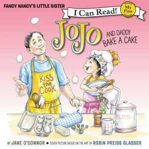 Fancy Nancy: JoJo and Daddy Bake a Cake, Jane O'Connor