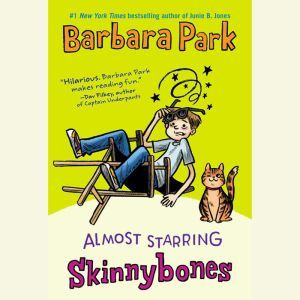 Almost Starring Skinnybones, Barbara Park