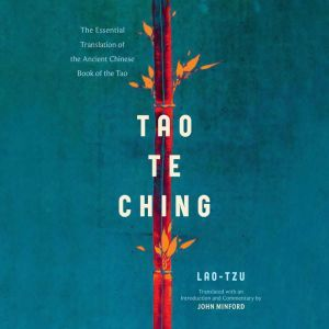 Tao Te Ching The Essential Translation of the Ancient Chinese Book of the Tao, Lao Tzu