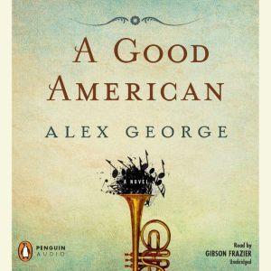 A Good American, Alex George