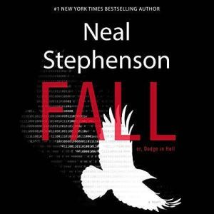 Fall; or, Dodge in Hell A Novel, Neal Stephenson