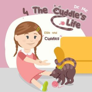 The Cuddle's Life Book 4: Childrens Kindle Books, Dr. MC