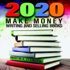 2020-Make Money Writing and Selling Books, Martin K Ettington