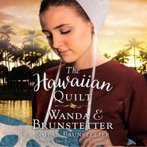 The Hawaiian Quilt, Wanda E Brunstetter