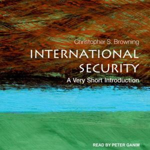 International Security: A Very Short Introduction, Christopher S. Browning