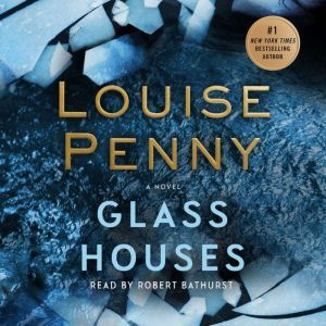 Glass Houses, Louise Penny
