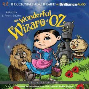 The Wonderful Wizard of Oz: A Radio Dramatization, L. Frank Baum
