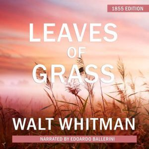 Leaves of Grass 1855 Edition, Walt Whitman