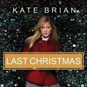 Last Christmas: The Private Prequel, Kate Brian