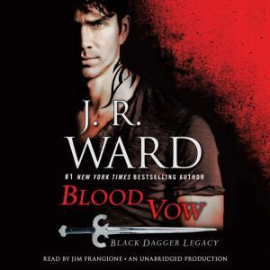 Blood Vow Black Dagger Legacy, J.R. Ward