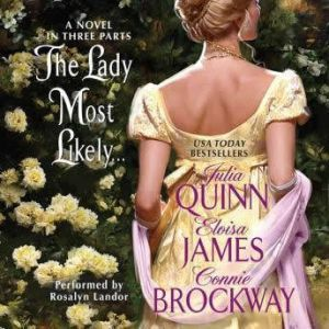 The Lady Most Likely...: A Novel in Three Parts, Julia Quinn