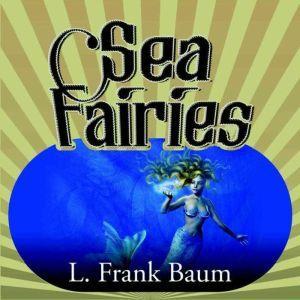 Sea Fairies, L. Frank Baum