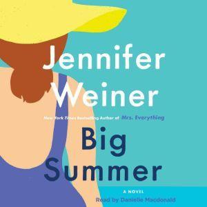 Big Summer: A Novel, Jennifer Weiner
