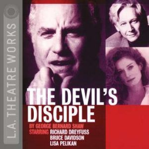 The Devil's Disciple, George Bernard Shaw