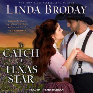 To Catch a Texas Star, Linda Broday