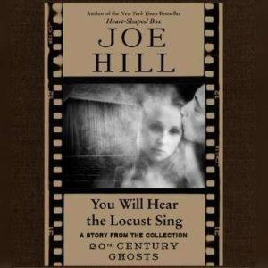 You Will Hear the Locust Sing, Joe Hill